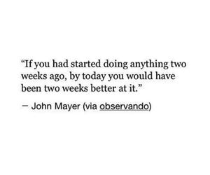 john mayer, quote, and quotes image