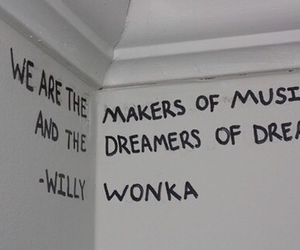 Dream, music, and Willy Wonka image