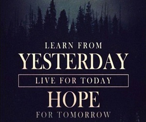 hope, yesterday, and tomorrow image