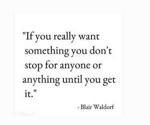 quotes, blair waldorf, and motivation image