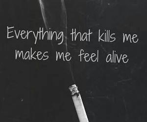 alive, smoke, and kill image