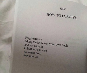 quotes, forgive, and forgiveness image