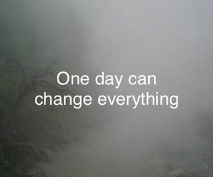 change, day, and quotes image