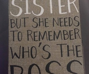boss, quote, and sisters image