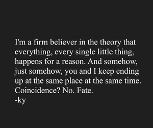 believe, fate, and coincidence image