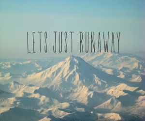 runaway, mountains, and text image