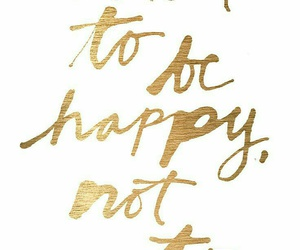 quotes, happy, and gold image