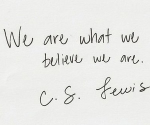 believe, quote, and c.s lewis image