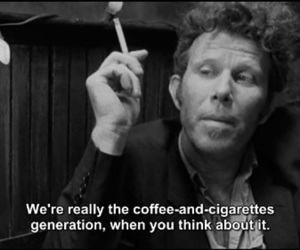 cigarette, coffee, and quotes image