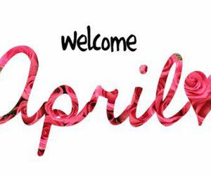 april, welcome, and spring image