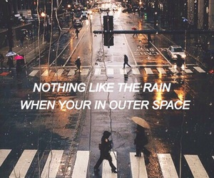 Lyrics, outerspace, and rain image