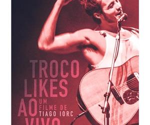 tiago iorc, troco likes ao vivo, and um filme de tiago iorc image