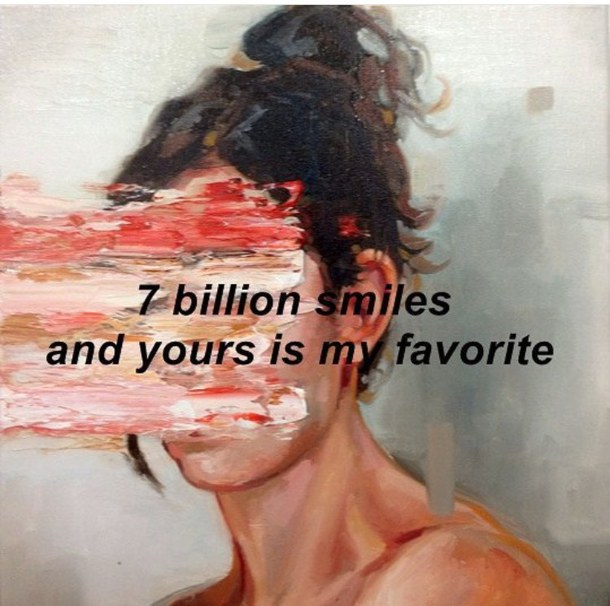 7 Billion Smiles And Yours Is My Favorite On We Heart It