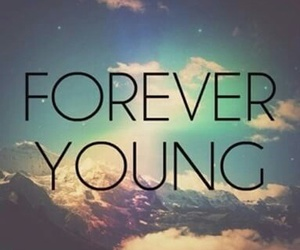 forever, teenager, and Forever Young image