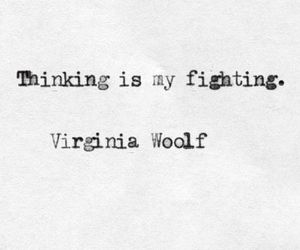 quotes, thinking, and virginia woolf image
