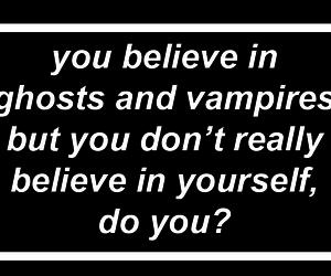 believe, quotes, and vampire image