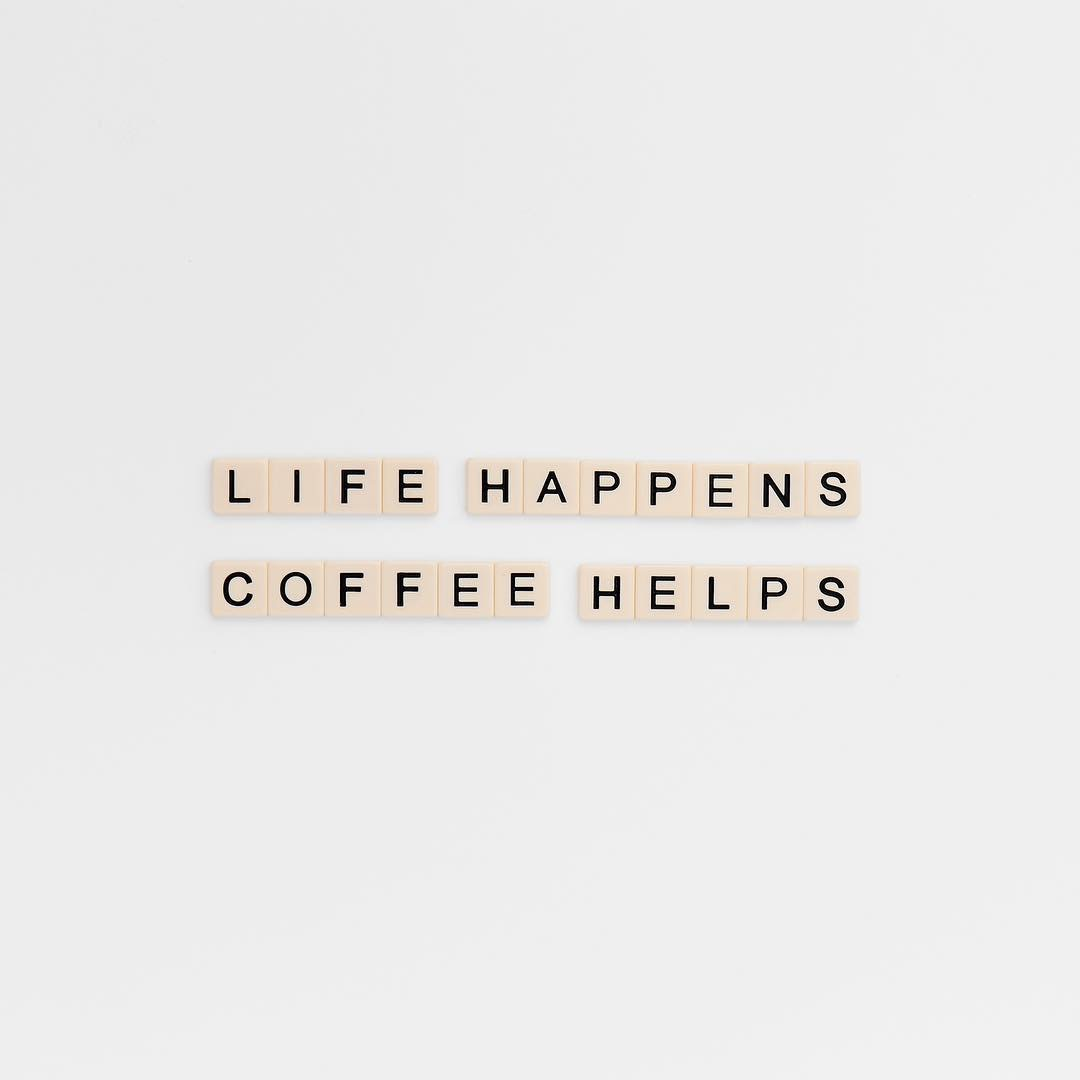life happens and coffee helps image