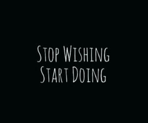 fitness, stop wishing, and start doing image