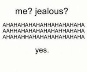 jealous, quote, and me image