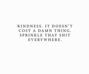 quotes, kindness, and life image