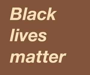 important, quote, and black lives matter image
