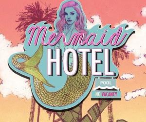 mermaid, lana del rey, and hotel image