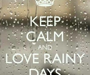 rain, keep calm, and rainy day image