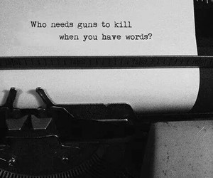words, gun, and quotes image