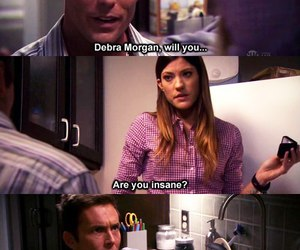 Dexter, debra, and insane image