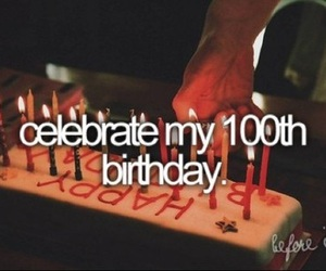 before i die, birthday, and celebrate image