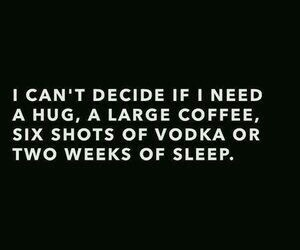 sleep, vodka, and hug image