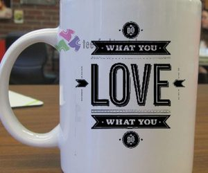 coffee cup, motivation, and do what you love image