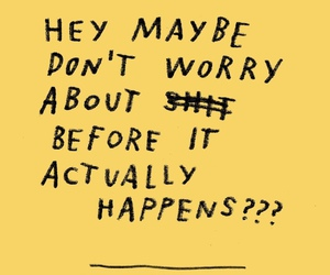 quotes, yellow, and don't worry image