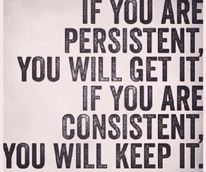 quotes, consistent, and persistent image
