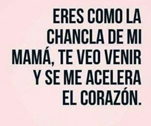frase, quote, and chancla image