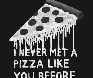 pizza, food, and quote image