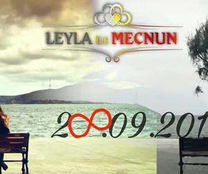 leyla ile mecnun, ezgi asaroglu, and ali atay image