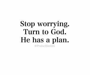 god, plans, and stop worrying image