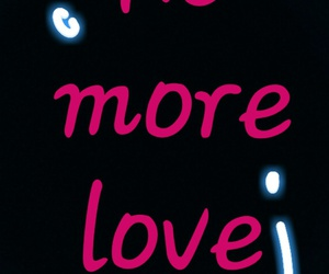 more, no, and love image