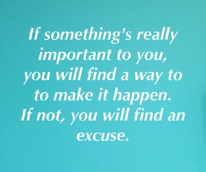 excuses, quote, and find a way image