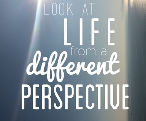quotes, life, and perspective image