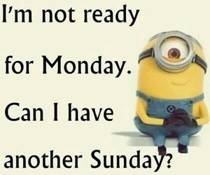 minions, Sunday, and monday image