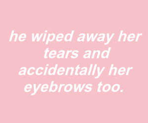 funny quote, quote, and tears image