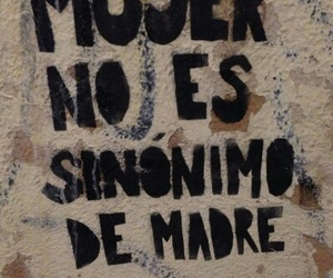 mujer, feminismo, and madre image