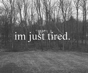 tired, quote, and text image