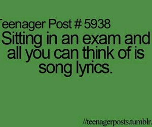 exam, teenager post, and Lyrics image
