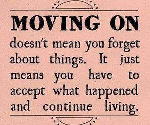 quotes, life, and moving on image