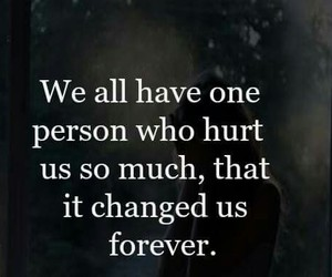 change, forever, and hurt image
