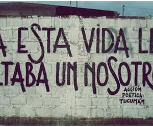vida, nosotros, and frases image