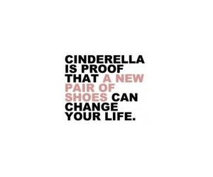 cinderella, life, and shoes image